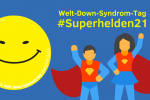 Welt-Down-Syndrom-Tag: #Superhelden21