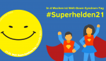 Welt-Down-Syndrom-Tag: Video-Aktion #Superhelden21